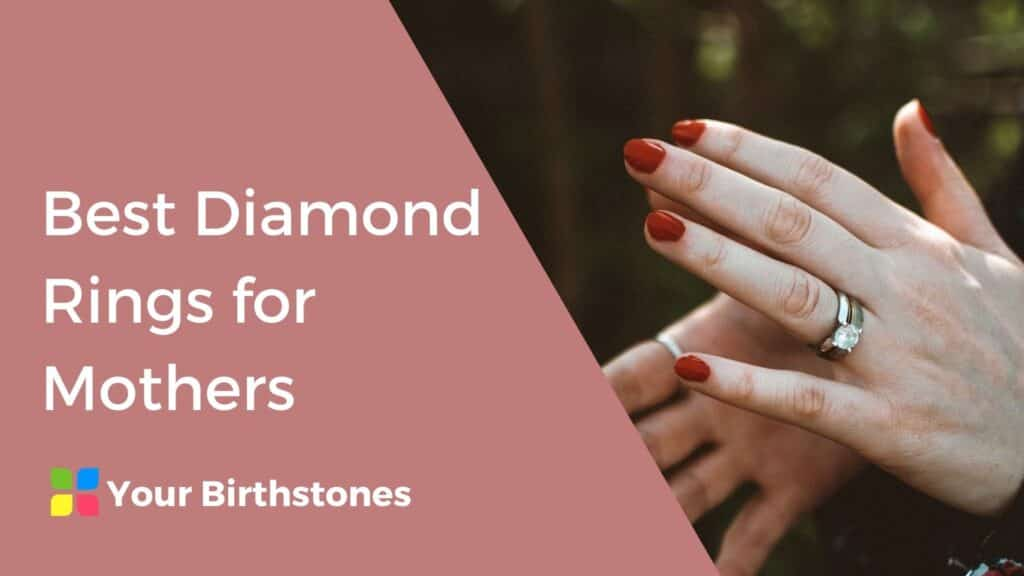 Best Diamond Rings for Mothers