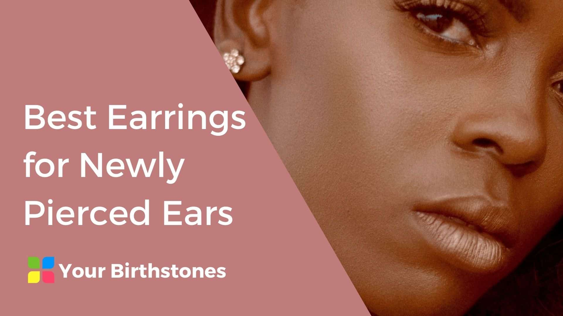 Best Earrings for Newly Pierced Ears