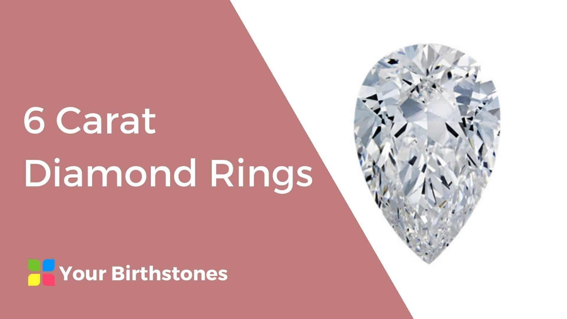 Best 6 Carat Diamond Rings