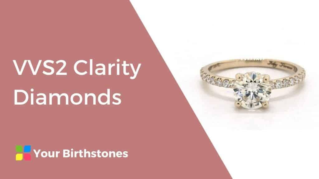 VVS2 Clarity diamonds